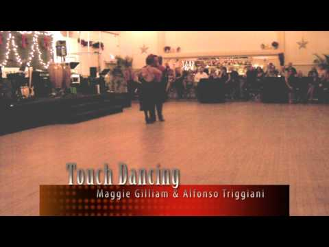 Touch Dancing - Maggie Gilliam & Alfonso Triggiani - Argentine Tango