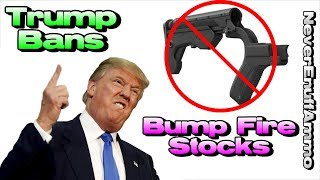 Trump Bans Bump Stocks & Who Knows What Else!