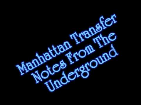 Manhattan Transfer - Notes From The Underground (Antes Que Seja Tarde)