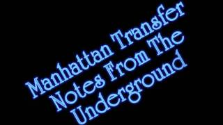 Watch Manhattan Transfer Notes From The Underground video