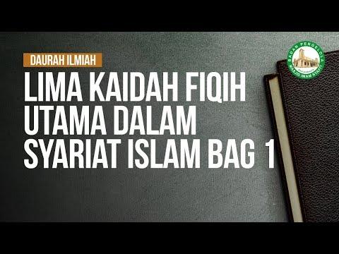Lima Dalil Inti Dalam Syariat Islam Bagian 1 - Ustadz Dr. Musyaffa Ad Dariny
