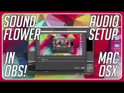 Install Soundflower into OBS and how to Setup the Audio