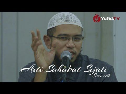 Kata Mutiara Persahabatan: Arti Sahabat Sejati - Ustadz Nuzul Zikri (seri 002)