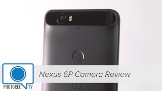 Nexus 6P Camera Review