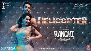 Ranchi Diaries: Helicopter Video Song | Soundarya Sharma | Himansh Kohli | Tony Kakkar |Neha Kakkar