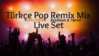 Vol.2 Türkçe Pop Remix Mix 2015/2016 Mini Set ( Burak Emre Menteş )