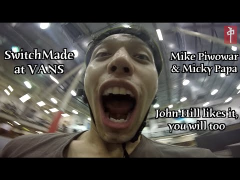 Micky Papa & Mike Piwowar - SwitchMade at Vans