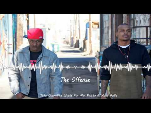 Take Over The World (ft. Ms. Paisha & Yung Rolla) | The Offense video