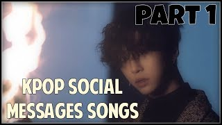 KPOP Songs with Powerful Social Messages [Part 1]