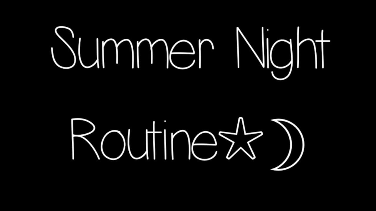 Summer Night Routine! - YouTube