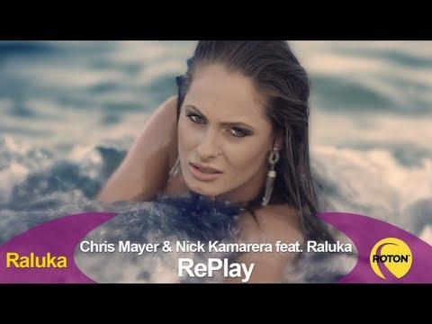 Raluka - RePlay (& Nick Kamarera feat. Chris Mayer)
