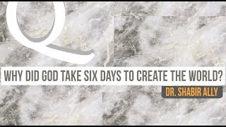 Video: Did God take 6 days to create the World? - Shabir Ally