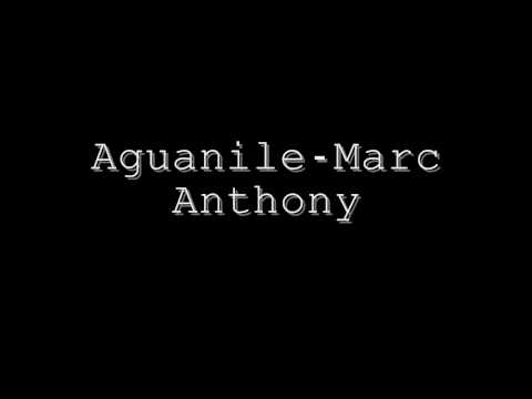 Aguanile- Marc Anthony