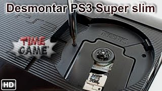 Como poder desmontar una PS3 Super Slim