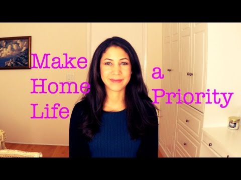 Make Home Life a Priority