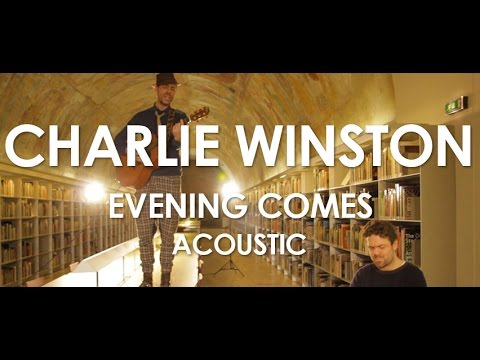 Charlie Winston - Evening Comes