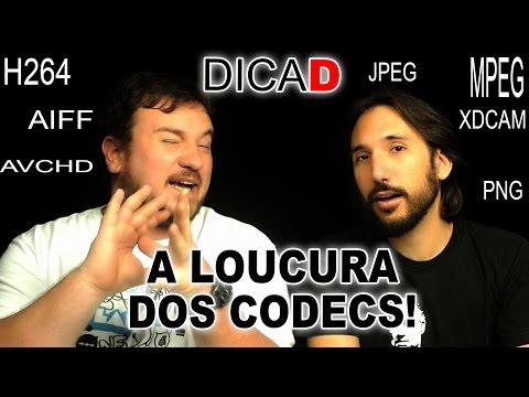 A Loucura dos CODECS! - DicaD