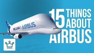 15 Things You Didn't Know About AIRBUS
