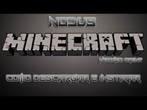 Tutorial de como Instalar y configurar - Hack Nodus - Minecraft 1.5.2