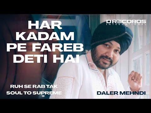 Har Kadam Pe Fareb Deti Hai | Live | Daler Mehndi | Soul To Supreme | DRecords