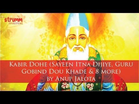 Kabir Dohe (sayeen Itna Dijiye, Guru Gobind Dou Khade & 8 More) By Anup Jalota video