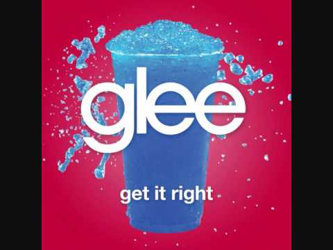 Glee Cast - Get It Right