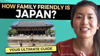 How Family Friendly is Japan with Kids? | Family Holiday Tips (2019)