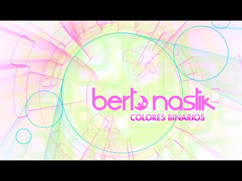 Berto Nastik - Colores Binarios (original mix)