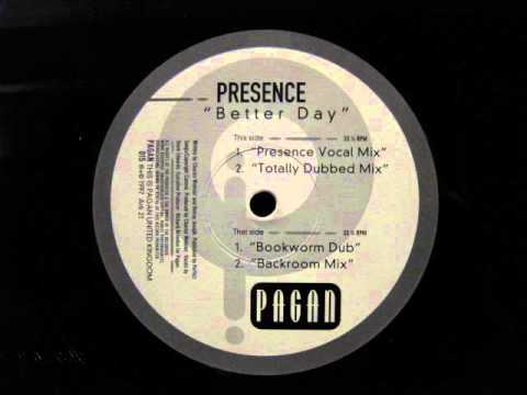 Presence Better Day Presence Vocal Mix Pagan Records.