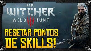 The Witcher 3: COMO RESETAR OS PONTOS DE SKILL E DISTRIBUÍ-LOS NOVAMENTE!