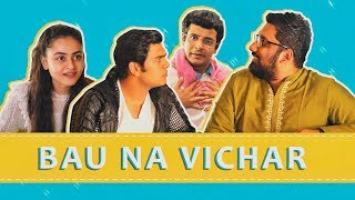 Bau Na Vichar ft. Bhavya Gandhi & Janki Bodiwala | The Comedy Factory