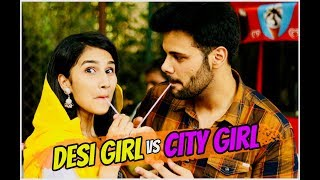 Desi Ladki Vs City Ki High Society Girl !