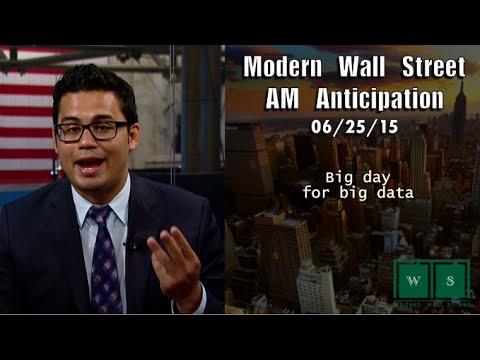 Modern Wall Street AM Anticipation: June 25, 2015