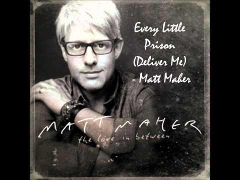 Matt Maher - Every Little Prison Deliver Me