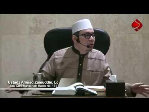 Tata Cara Mandi Nabi Hadits No. 131 - Ustadz Ahmad Zainuddin, Lc