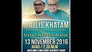 Majlis Khatam Kitab Penawar Bagi Hati bersama Al Fadhil Ustaz Nazrul Nasir