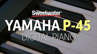 Yamaha P-45 Digital Piano Review