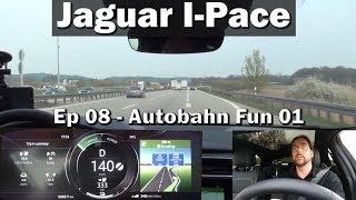 Jaguar I-Pace - Ep08 - Autobahn Fun 01