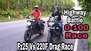 "Yamaha Fz25 Vs Pulser 220F Drag Race || 0-100 Race ""2018"""