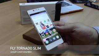 Fly Tornado обзор смартфона толщиной 5.1 мм. Самый тонкий в мире!