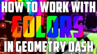 How To Work With Colors! Easy and Advanced Tutorial! Geometry Dash 2.0