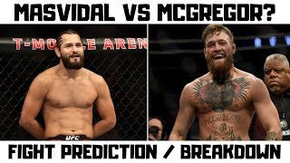 Conor Mcgregor vs Jorge Masvidal Full Fight Prediction and Breakdown