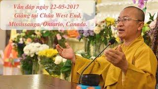 Vấn đáp ngày 22-05-2017 | Thích Nhật Từ