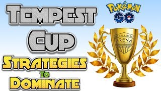 Strategies to Dominate Your Tempest Cup | Pokemon Go PvP