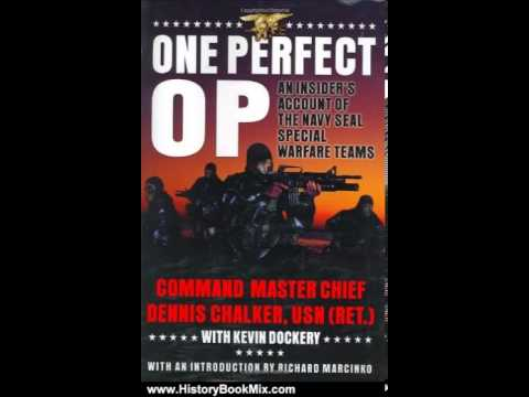 History Book Review: One Perfect Op: An Insider's Account of the Navy Seal Special Warfare Teams ...
