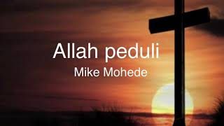 Allah Peduli - Mike Mohede Lagu Rohani 詩歌