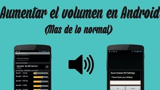 Aumentar volumen (mas de lo normal) en Android