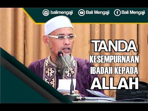 Tanda Kesempurnaan Ibadah Kepada Allah - Ustadz Ali Ahmad Bin Umar