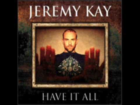 Have It All - Jeremy Kay