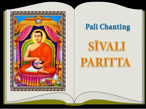 Kinh Tụng Pali - SĪVALI PARITTA (Bài Kinh Tán Dương Ngài Sivali)